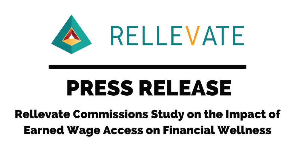 Rellevate Commissions Study on the Impact of Earned Wage Access on Financial Wellness